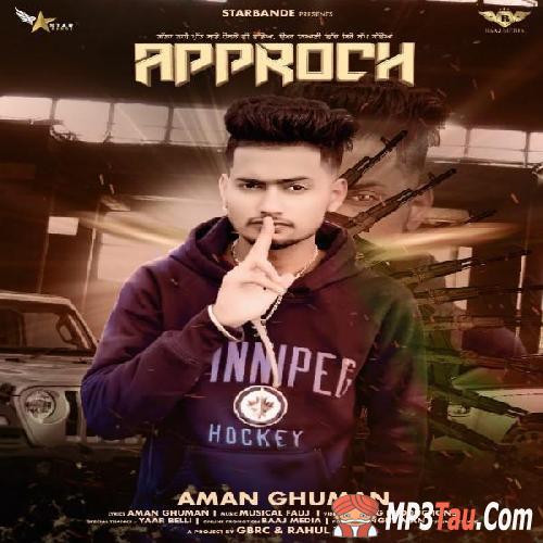 Approach Aman Ghuman mp3 song lyrics