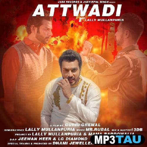 Attwadi Ft Mama Baddowalia Lally Mullanpuria Mp3 Song Download