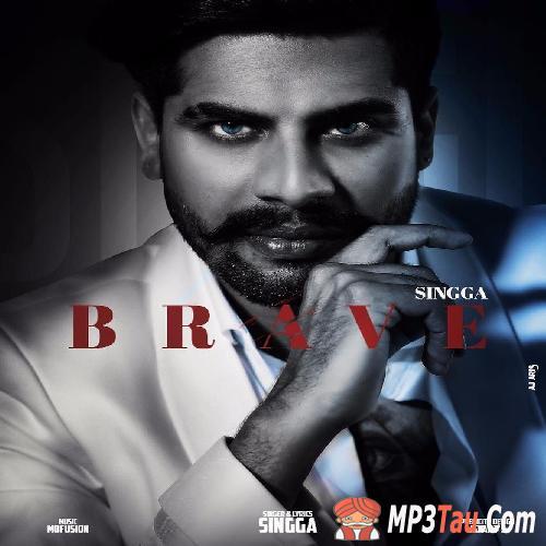 Brave Singga mp3 song lyrics