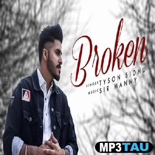 Broken Tyson Sidhu mp3 song lyrics