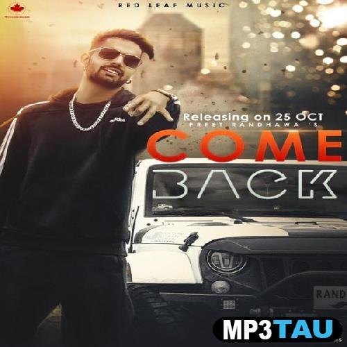 Come Back Preet Randhawa Mp3 Song Download