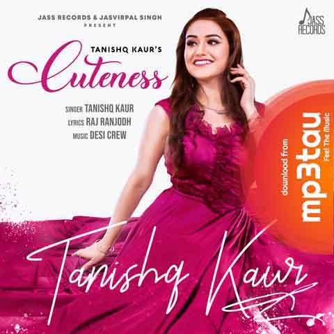 Cuteness Tanishq Kaur Mp3 Song Download