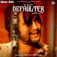 Defaulter R Nait mp3 song lyrics