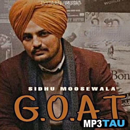 GOAT Sidhu Moosewala mp3 song lyrics