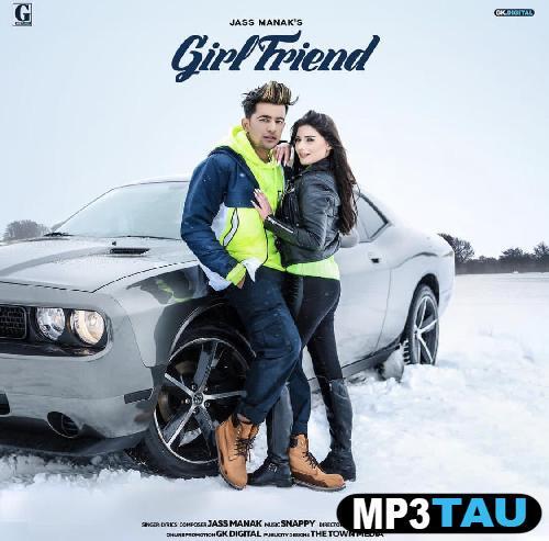 Girlfriend Jass Manak mp3 song lyrics
