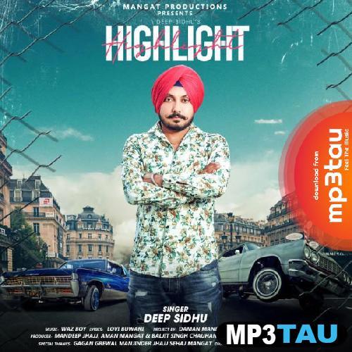 Highlight Deep Sidhu mp3 song lyrics