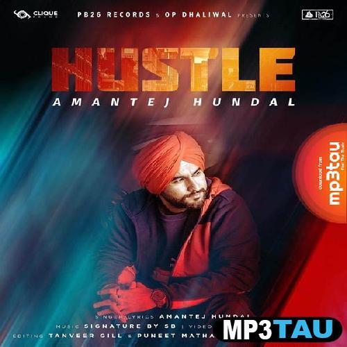 Hustle Amantej Hundal mp3 song lyrics