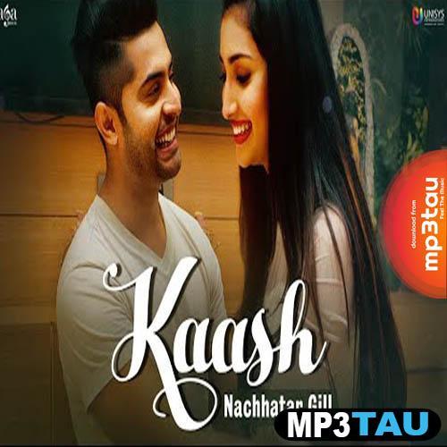 Kaash Nachhatar Gill mp3 song lyrics