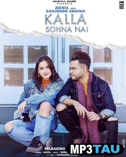 Kalla Sohna Nai Akhil Mp3 Song Download