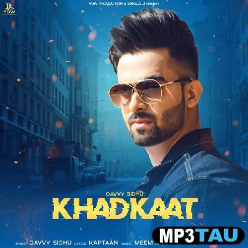 Khadkaat Gavvy Sidhu mp3 song lyrics