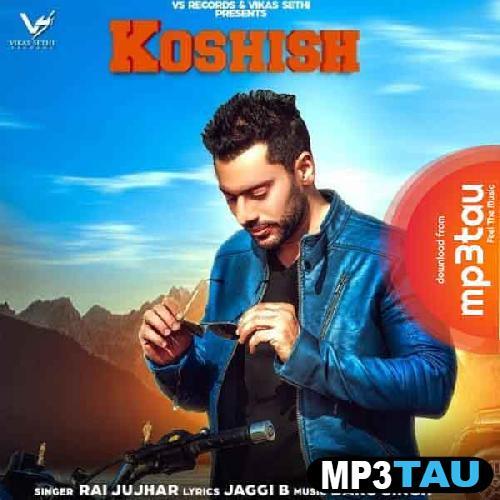 Koshish Rai Jujhar mp3 song lyrics