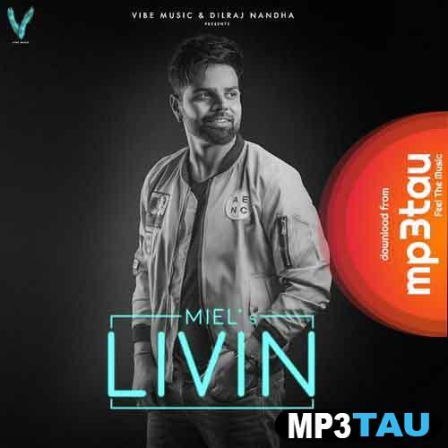Livin Miel mp3 song lyrics