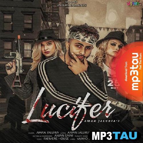 Lucifer Aman Jaluria mp3 song lyrics
