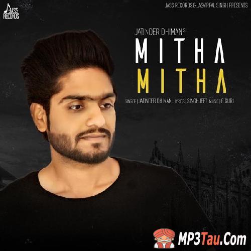 Mitha Mitha Jatinder Dhiman Mp3 Song Download