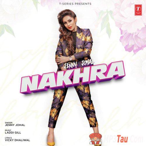 Nakhra Jenny Johal mp3 song lyrics
