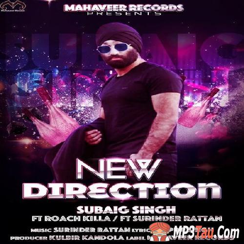 New Direction Roach Killa, Subaig Singh Mp3 Song Download