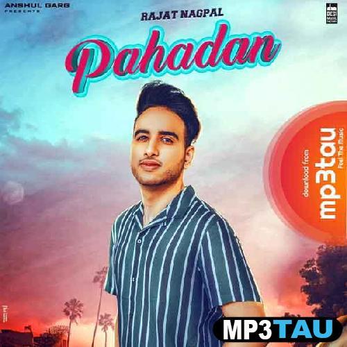 Pahadan Rajat Nagpal mp3 song lyrics