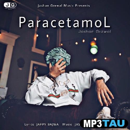 Paracetamol Jashan Grewal mp3 song lyrics
