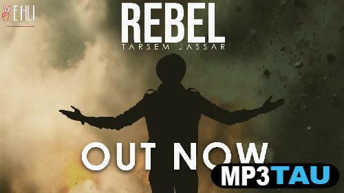 Rebel Tarsem Jassar mp3 song lyrics