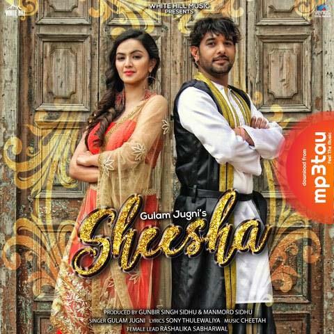 Sheesha Gulam Jugni mp3 song lyrics