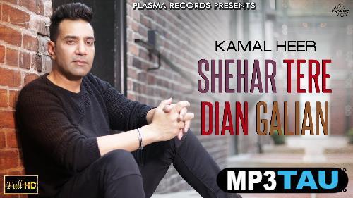 Shehar Tere Dian Galian Kamal Heer Mp3 Song Download