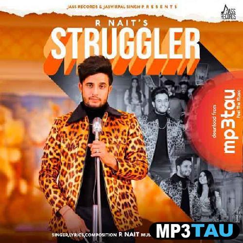 Struggler R Nait mp3 song lyrics