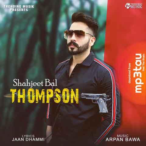 Thompson Shahjeet Bal mp3 song lyrics