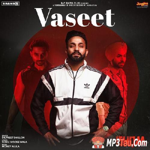 Vaseet Dilpreet Dhillon mp3 song lyrics