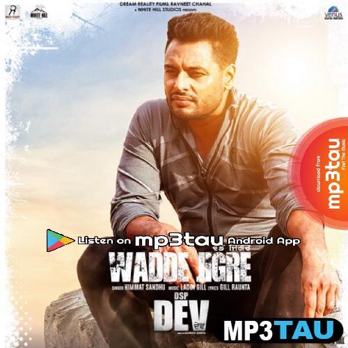 Wadde-Jigre Himmat Sandhu mp3 song lyrics