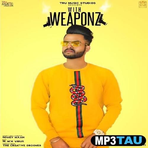 Weaponz Romey Maan mp3 song lyrics