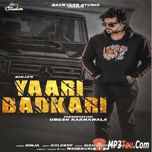 Yaari Badkaari Ninja Mp3 Song Download