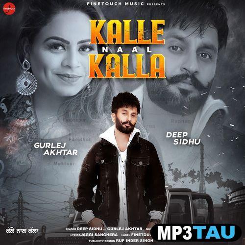 Kalle Naal Kalla Ft Gurlej Akhtar Deep Sidhu Mp3 Song Download