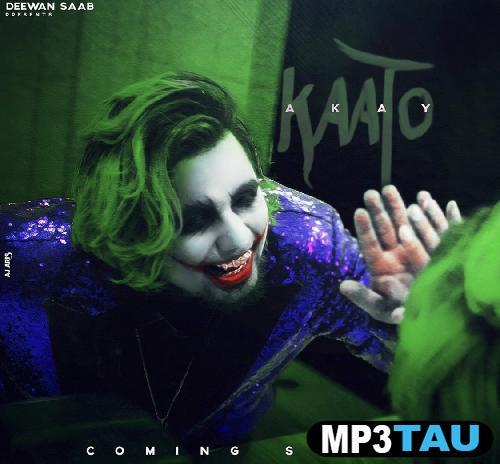 Kaato A Kay mp3 song lyrics