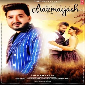 download Aazmayash Balraj mp3