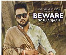 download Beware Goru Anjaan mp3