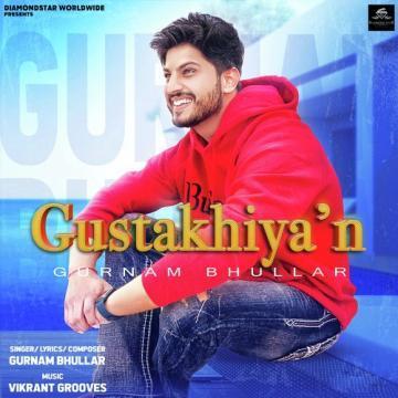 download Gustakhiyan Gurnam Bhullar mp3