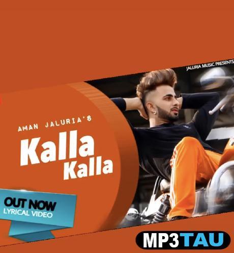Kalla Kalla Aman Jaluria Mp3 Song Download- MP3Tau.Com