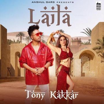 download Laila Tony Kakkar mp3