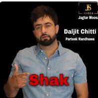 download Shak Daljit Chitti mp3