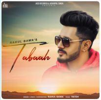 download Tabaah Rahul Bawa mp3