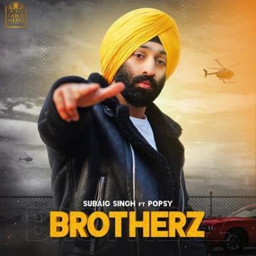 download Brotherz Subaig Singh mp3